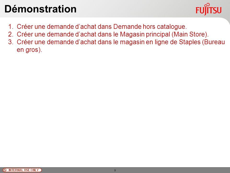 © Fujitsu Limited, 2010 Démonstration 1.Créer une demande dachat dans Demande hors catalogue.