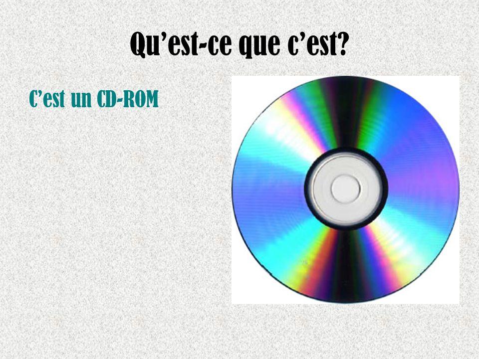 Quest-ce que cest? Cest un CD-ROM