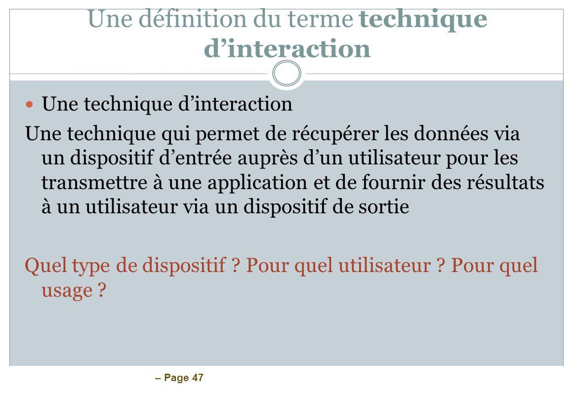 – Page 47 Une définition du terme technique dinteraction Une technique dinteraction Une technique qui permet de récupérer les données via un dispositi