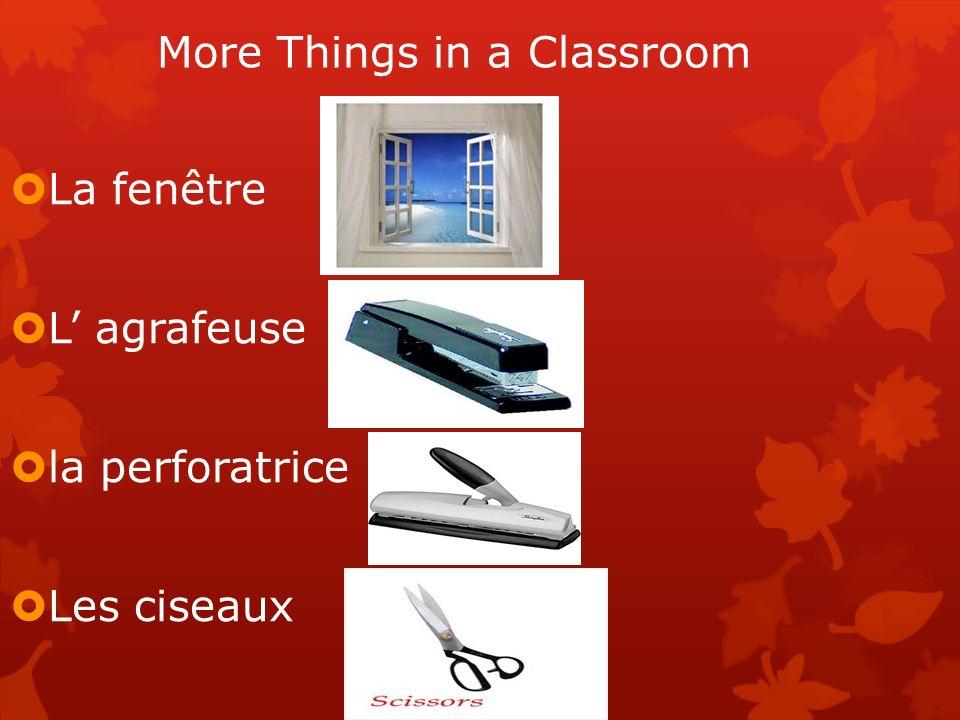 More Things in a Classroom La fenêtre L agrafeuse la perforatrice Les ciseaux
