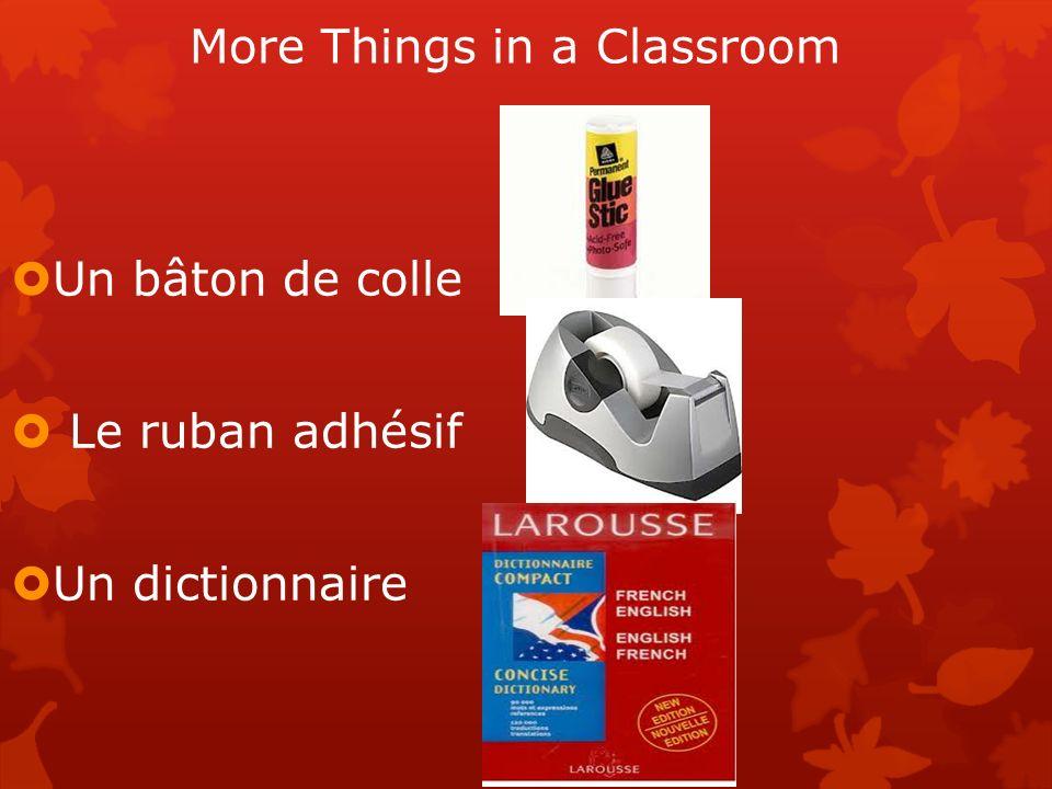 More Things in a Classroom Un bâton de colle Le ruban adhésif Un dictionnaire