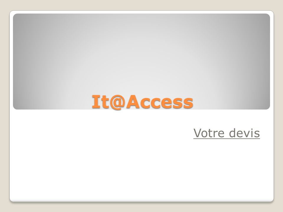 It@Access Votre devis
