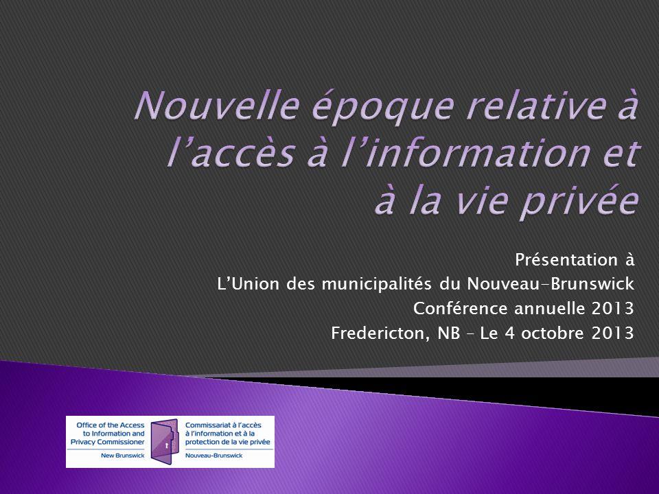 Présentation à LUnion des municipalités du Nouveau-Brunswick Conférence annuelle 2013 Fredericton, NB – Le 4 octobre 2013