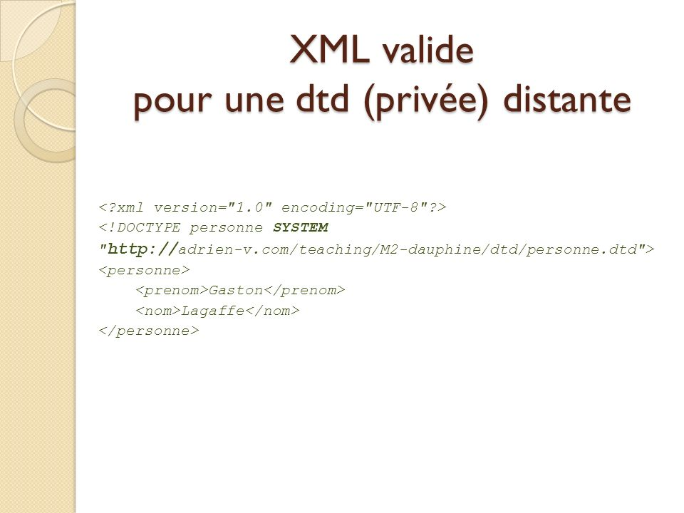 XML valide pour une dtd (privée) distante <!DOCTYPE personne SYSTEM