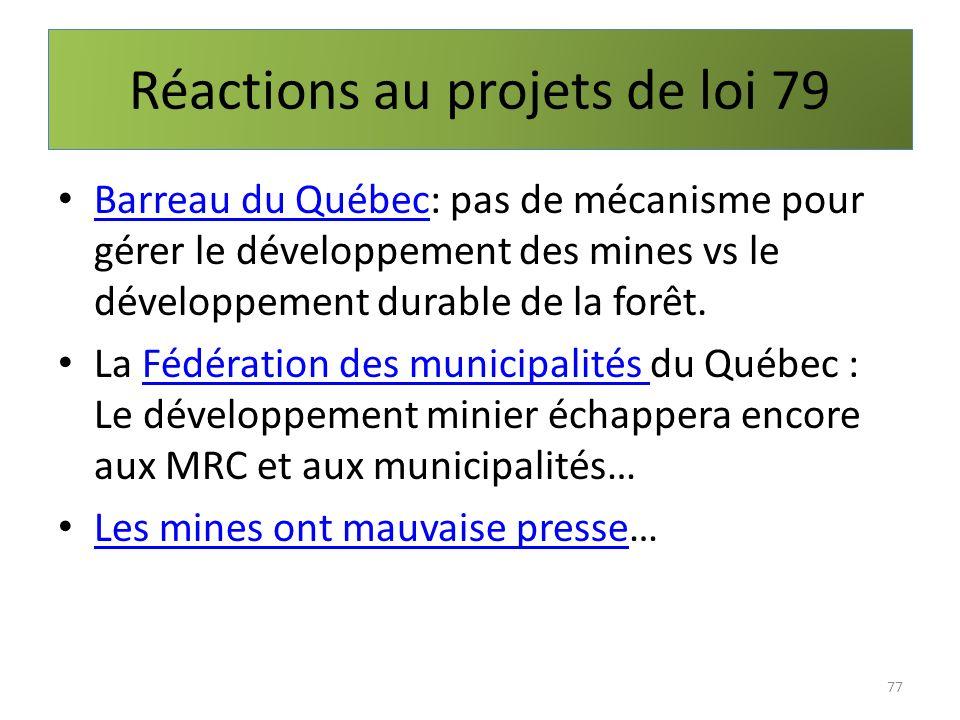 Réactions au projets de loi 79 Barreau du Québec: pas de mécanisme pour gérer le développement des mines vs le développement durable de la forêt. Barr