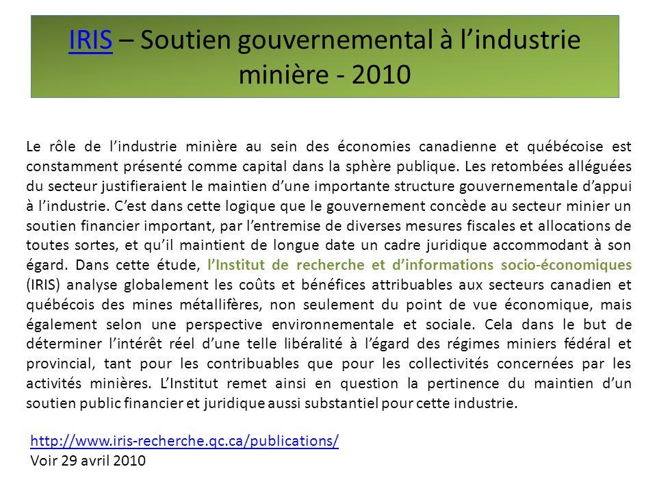 IRISIRIS – Soutien gouvernemental à lindustrie minière - 2010 79 Le rôle de lindustrie minière au sein des économies canadienne et québécoise est cons