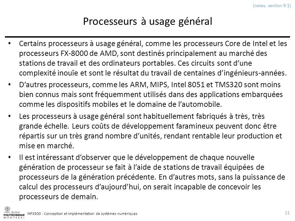 INF3500 : Conception et implémentation de systèmes numériques Processeurs à usage général Certains processeurs à usage général, comme les processeurs
