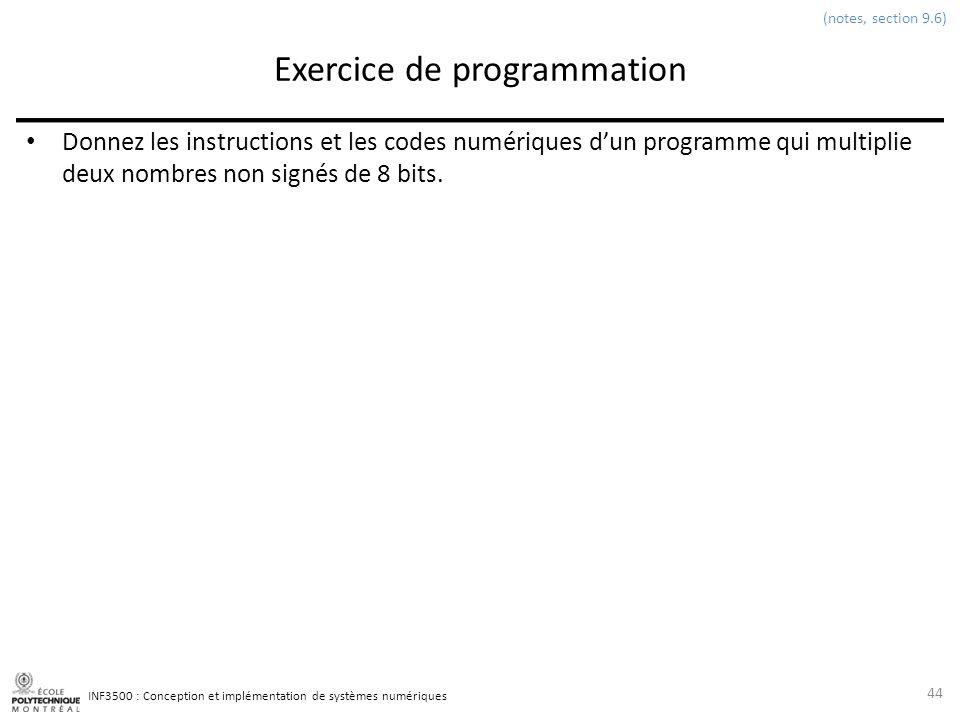 INF3500 : Conception et implémentation de systèmes numériques Exercice de programmation Donnez les instructions et les codes numériques dun programme