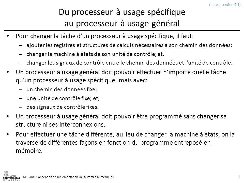 INF3500 : Conception et implémentation de systèmes numériques Code VHDL pour lunité de contrôle (3/3) 50 (notes, section 9.3.6) adresseMemoireDonnees <= to_integer(unsigned(IR(7 downto 0))); lectureEcritureN <= 0 when etat = ecrireMemoire else 1 ; choixSource <= 0 when etat = opUAL else 3; choixCharge <= to_integer(unsigned(IR(11 downto 8))); choixA <= to_integer(unsigned(IR(7 downto 4))); choixB <= to_integer(unsigned(IR(11 downto 8))) when etat = ecrireMemoire else to_integer(unsigned(IR(3 downto 0))); charge <= 1 when etat = opUAL or etat = lireMemoire else 0 ; op <= to_integer(unsigned(IR(14 downto 12))); Ladresse de la mémoire des données est contenue dans les bits 7 à 0 du registre dinstructions, sauf pour les instructions concernant lUAL.