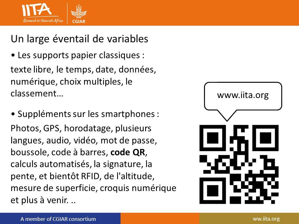 A member of CGIAR consortium Un large éventail de variables Les supports papier classiques : texte libre, le temps, date, données, numérique, choix mu