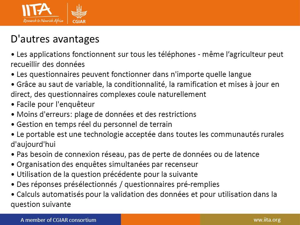 A member of CGIAR consortium D'autres avantages Les applications fonctionnent sur tous les téléphones - même lagriculteur peut recueillir des données