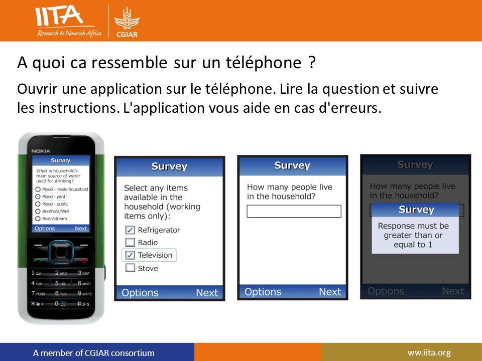 A member of CGIAR consortium A quoi ca ressemble sur un téléphone ? Ouvrir une application sur le téléphone. Lire la question et suivre les instructio