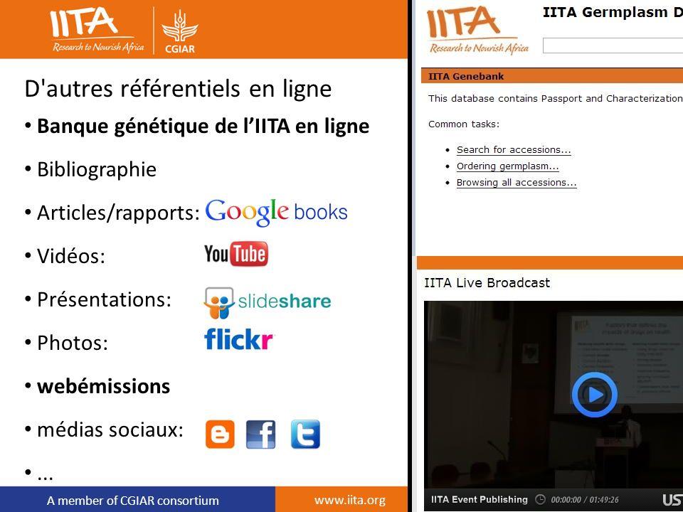 A member of CGIAR consortium D'autres référentiels en ligne Banque génétique de lIITA en ligne Bibliographie Articles/rapports: Vidéos: Présentations: