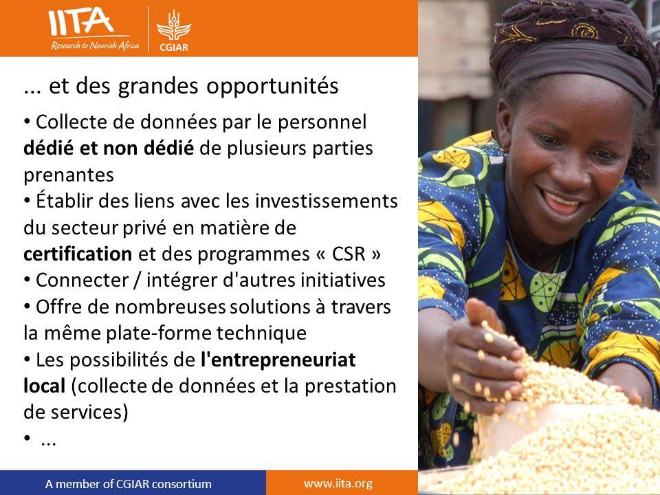 A member of CGIAR consortium... et des grandes opportunités Collecte de données par le personnel dédié et non dédié de plusieurs parties prenantes Éta