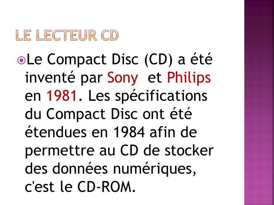 Le Compact Disc (CD) a été inventé par Sony et Philips en 1981. Les spécifications du Compact Disc ont été étendues en 1984 afin de permettre au CD de