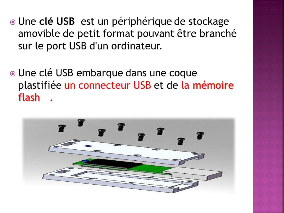 Une clé USB est un périphérique de stockage amovible de petit format pouvant être branché sur le port USB d'un ordinateur. mémoire flash. Une clé USB