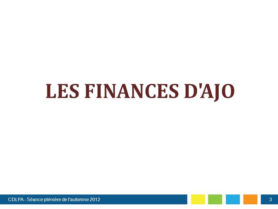 LES FINANCES D AJO CDLPA - Séance plénière de l automne 20123