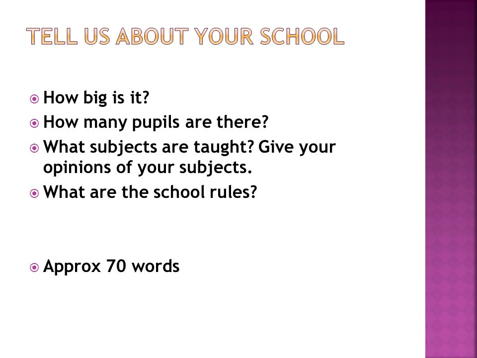 How big is it.How many pupils are there. What subjects are taught.