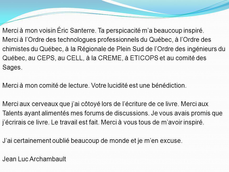 Remerciements Merci à Samia Abdelaziz, Agnès Monseur, Jacques Reid et Benoît Allaire pour vos précieux conseils. Merci à René Deschênes pour tes idées