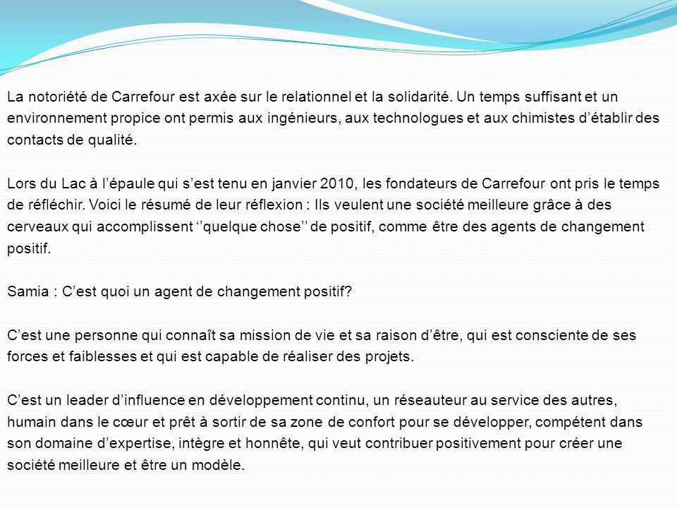 Le 30 janvier 2009, Louis-Jacques Fortier a demandé à Jean Luc, à Nathalie Gannon, à Gaétan Hotte, à René Lahaie et à Donald Chaîné de créer Carrefour