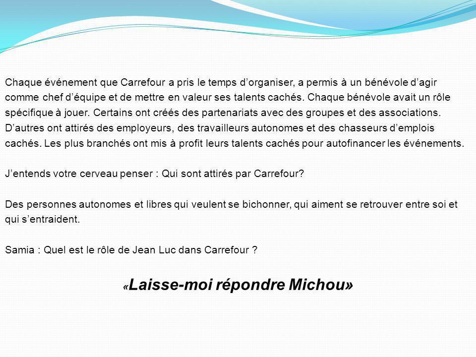 La notoriété de Carrefour est axée sur le relationnel et la solidarité. Un temps suffisant et un environnement propice ont permis aux ingénieurs, aux