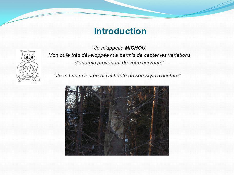 Introduction Je mappelle MICHOU.