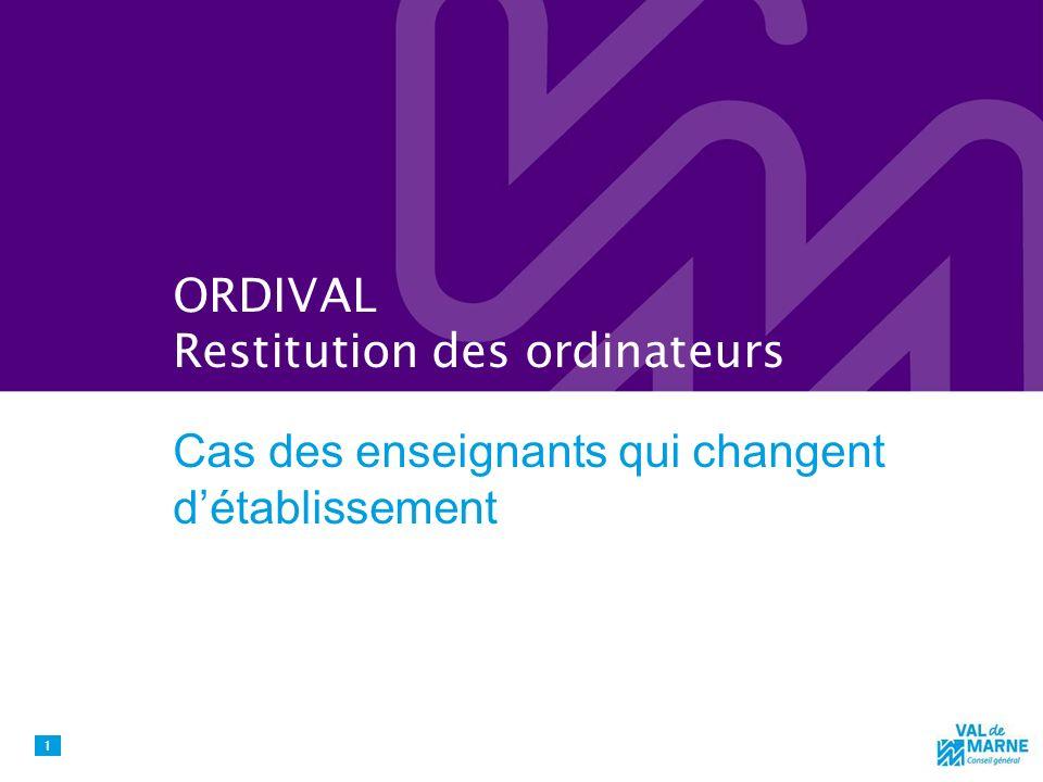 ORDIVAL Restitution des ordinateurs Cas des enseignants qui changent détablissement 1
