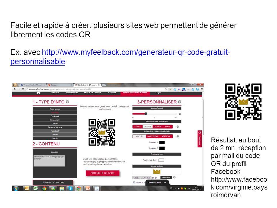 Facile et rapide à créer: plusieurs sites web permettent de générer librement les codes QR. Ex. avec http://www.myfeelback.com/generateur-qr-code-grat