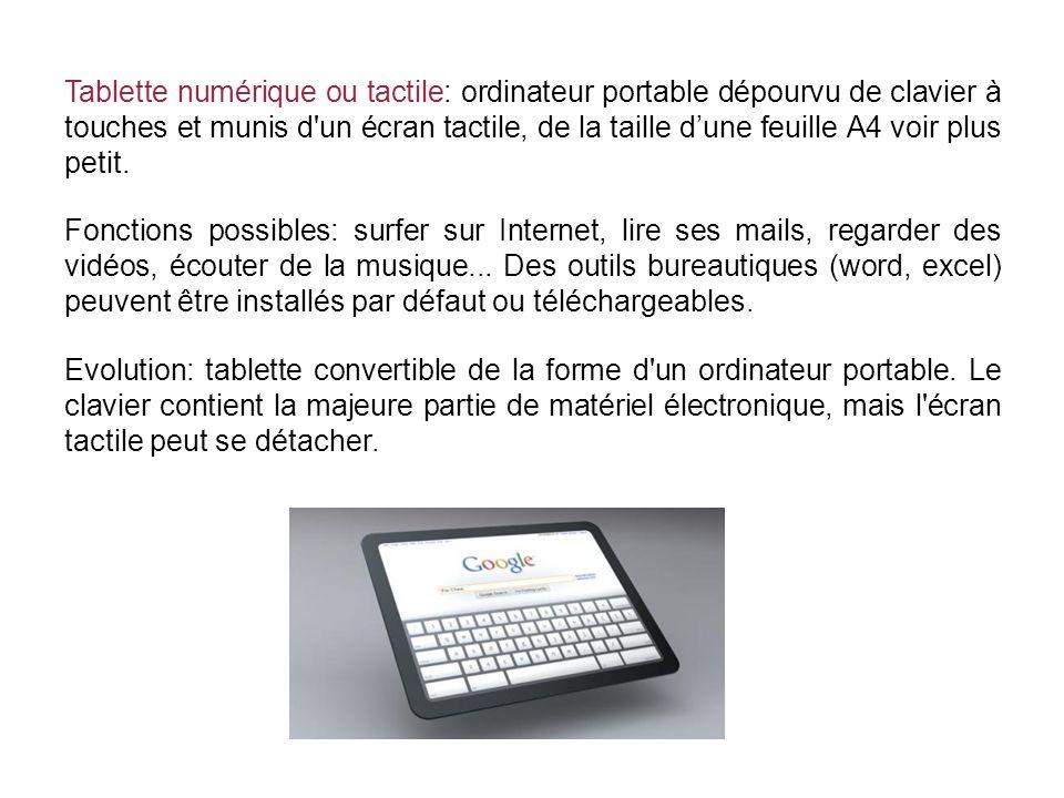 Tablette numérique ou tactile: ordinateur portable dépourvu de clavier à touches et munis d'un écran tactile, de la taille dune feuille A4 voir plus p