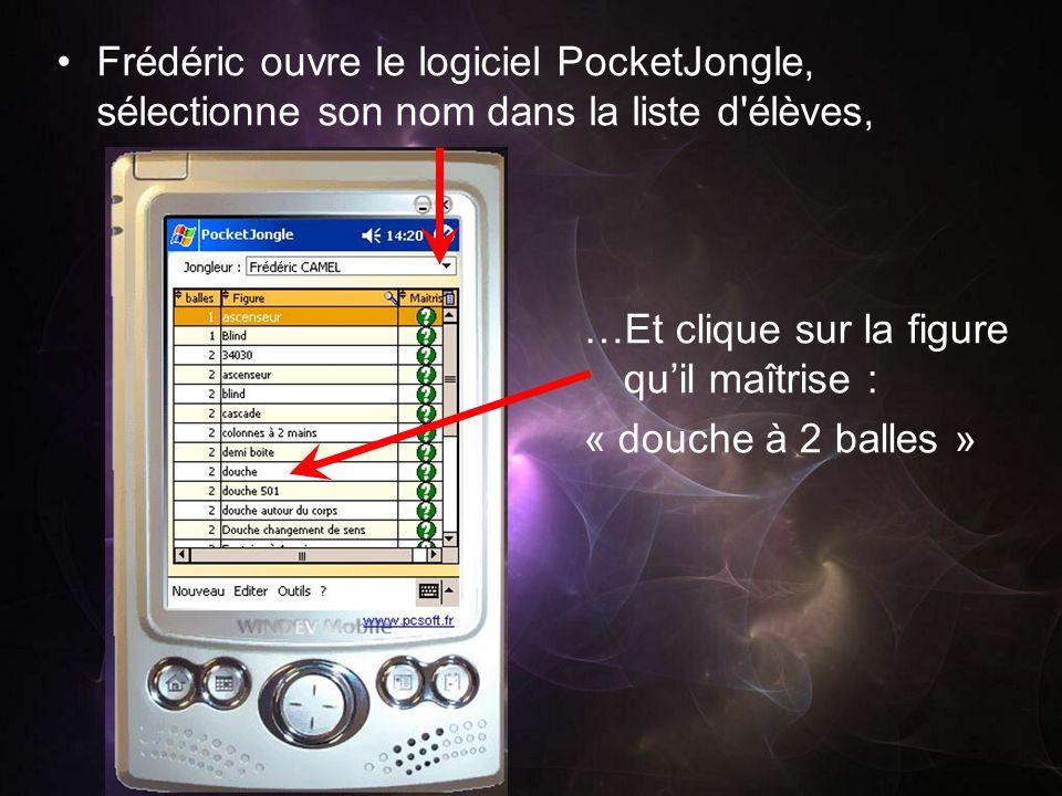Frédéric ouvre le logiciel PocketJongle, sélectionne son nom dans la liste d'élèves, …Et clique sur la figure quil maîtrise : « douche à 2 balles »