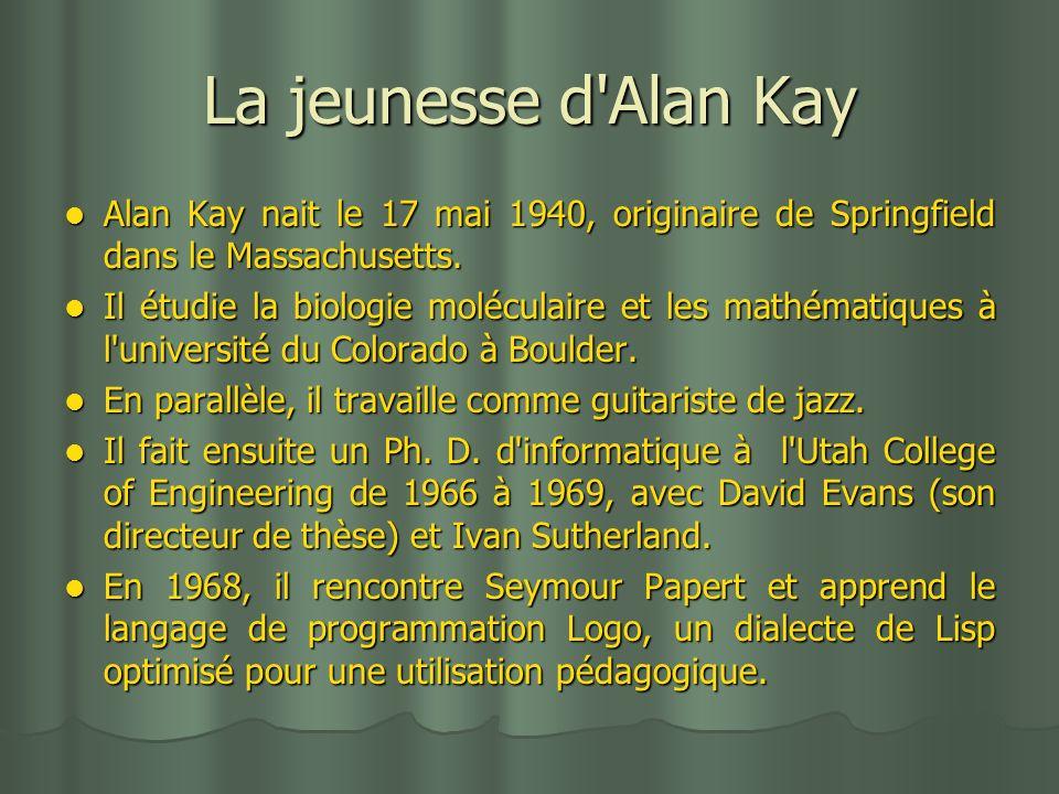 La jeunesse d'Alan Kay Alan Kay nait le 17 mai 1940, originaire de Springfield dans le Massachusetts. Alan Kay nait le 17 mai 1940, originaire de Spri