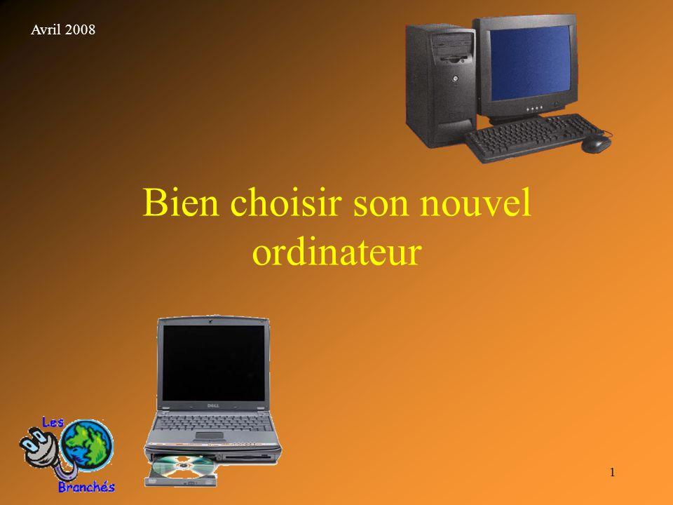 1 Bien choisir son nouvel ordinateur Avril 2008