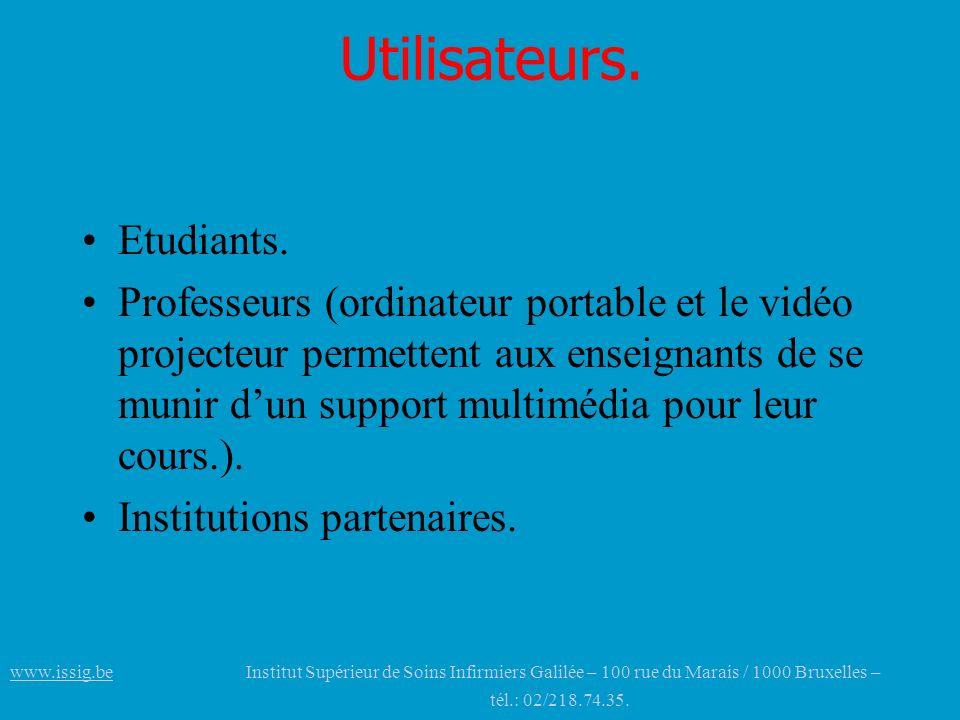 Utilisateurs. Etudiants. Professeurs (ordinateur portable et le vidéo projecteur permettent aux enseignants de se munir dun support multimédia pour le