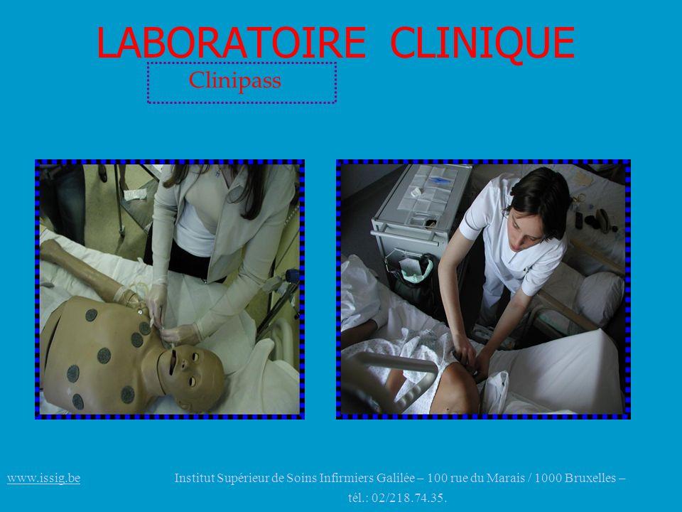 LABORATOIRE CLINIQUE Clinipass www.issig.bewww.issig.be Institut Supérieur de Soins Infirmiers Galilée – 100 rue du Marais / 1000 Bruxelles – tél.: 02