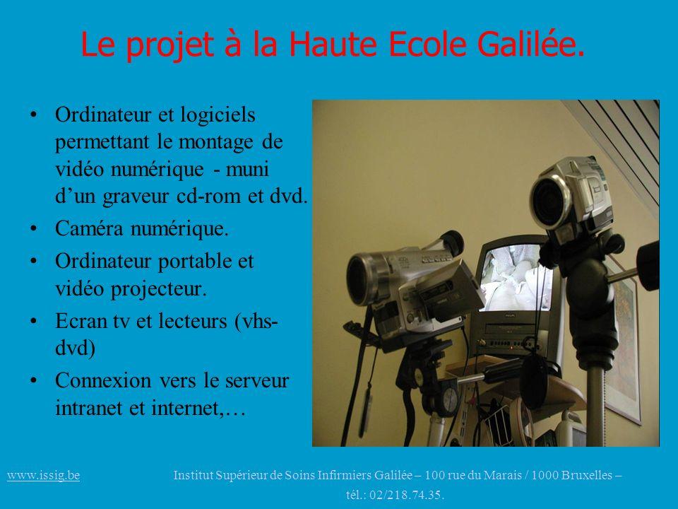 Le projet à la Haute Ecole Galilée. Ordinateur et logiciels permettant le montage de vidéo numérique - muni dun graveur cd-rom et dvd. Caméra numériqu