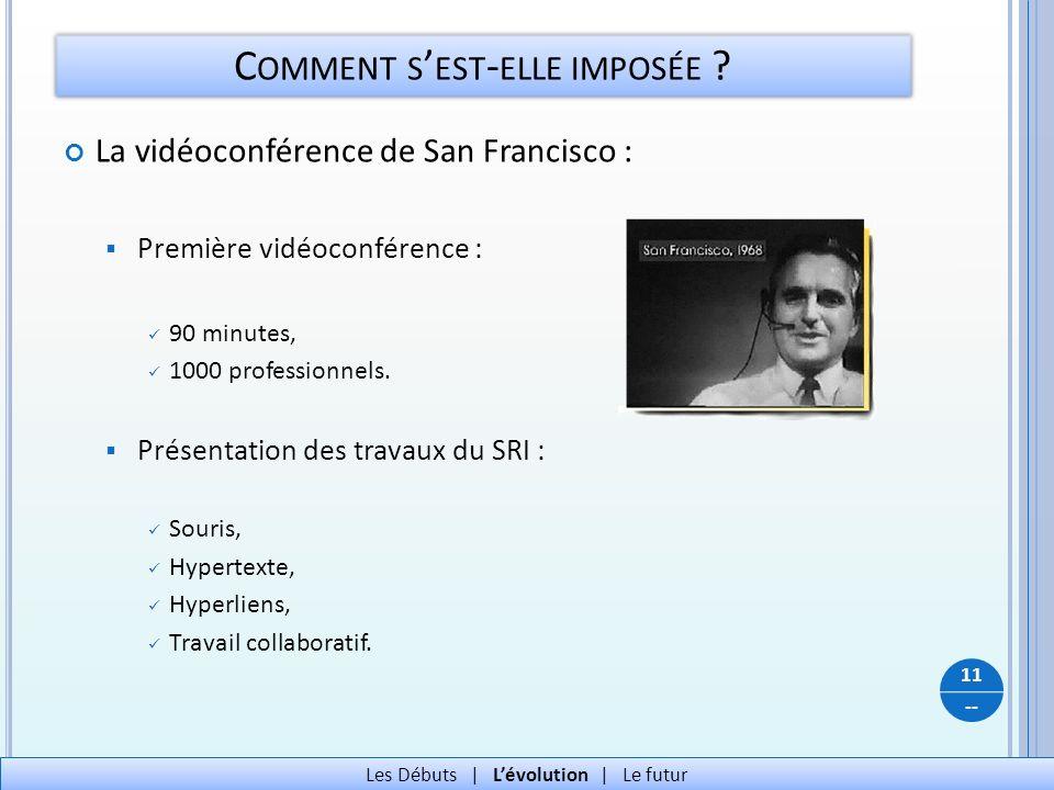 -- La vidéoconférence de San Francisco : Première vidéoconférence : 90 minutes, 1000 professionnels. Présentation des travaux du SRI : Souris, Hyperte