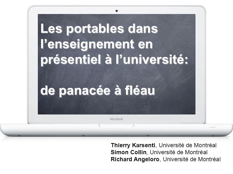 Les portables dans lenseignement en présentiel à luniversité: de panacée à fléau Thierry Karsenti, Université de Montréal Simon Collin, Université de