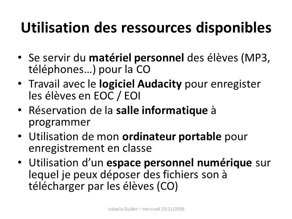 Utilisation des ressources disponibles Se servir du matériel personnel des élèves (MP3, téléphones…) pour la CO Travail avec le logiciel Audacity pour