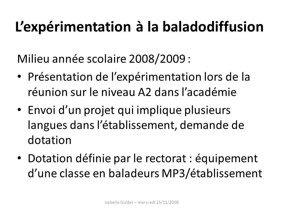 Lexpérimentation à la baladodiffusion Milieu année scolaire 2008/2009 : Présentation de lexpérimentation lors de la réunion sur le niveau A2 dans laca