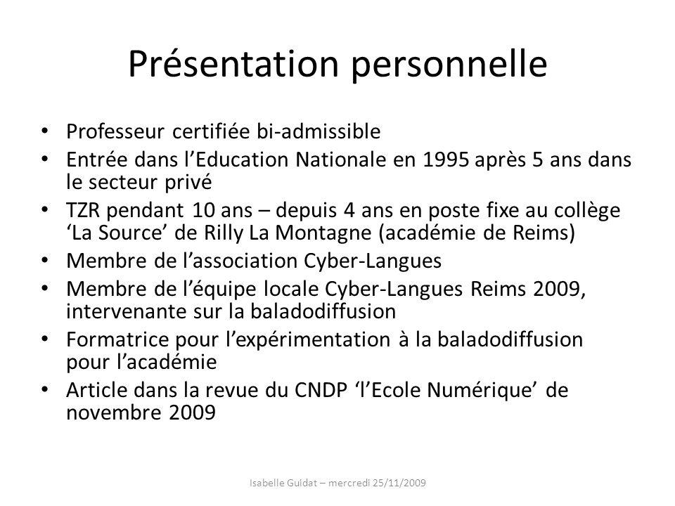 Présentation personnelle Professeur certifiée bi-admissible Entrée dans lEducation Nationale en 1995 après 5 ans dans le secteur privé TZR pendant 10