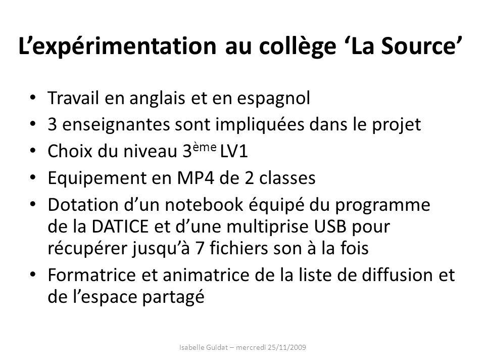 Lexpérimentation au collège La Source Travail en anglais et en espagnol 3 enseignantes sont impliquées dans le projet Choix du niveau 3 ème LV1 Equipe
