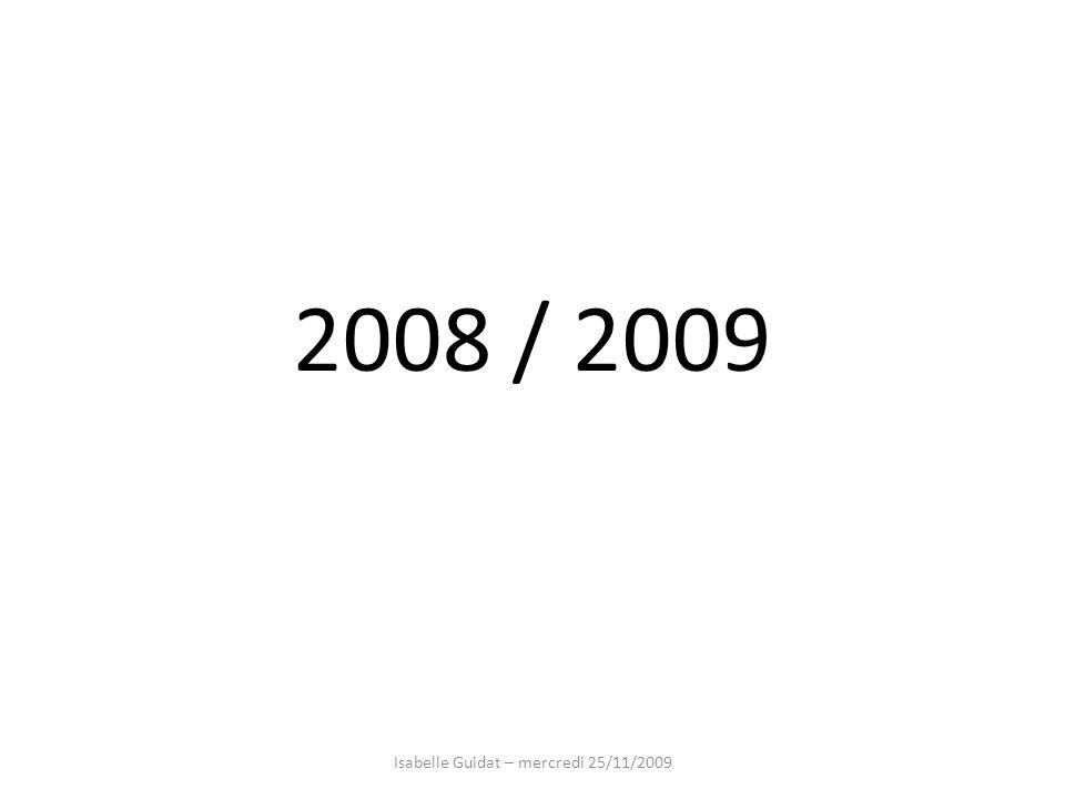 2008 / 2009 Isabelle Guidat – mercredi 25/11/2009