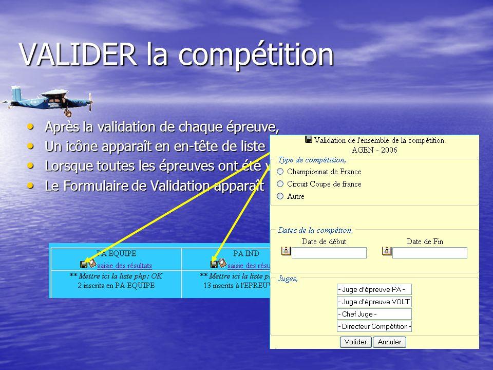 VALIDER la compétition Après la validation de chaque épreuve, Après la validation de chaque épreuve, Un icône apparaît en en-tête de liste.