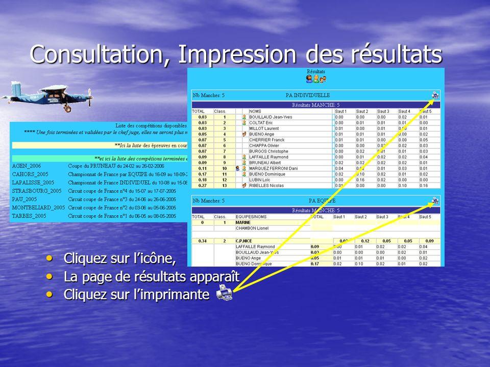 Consultation, Impression des résultats Cliquez sur licône, Cliquez sur licône, La page de résultats apparaît La page de résultats apparaît Cliquez sur limprimante Cliquez sur limprimante