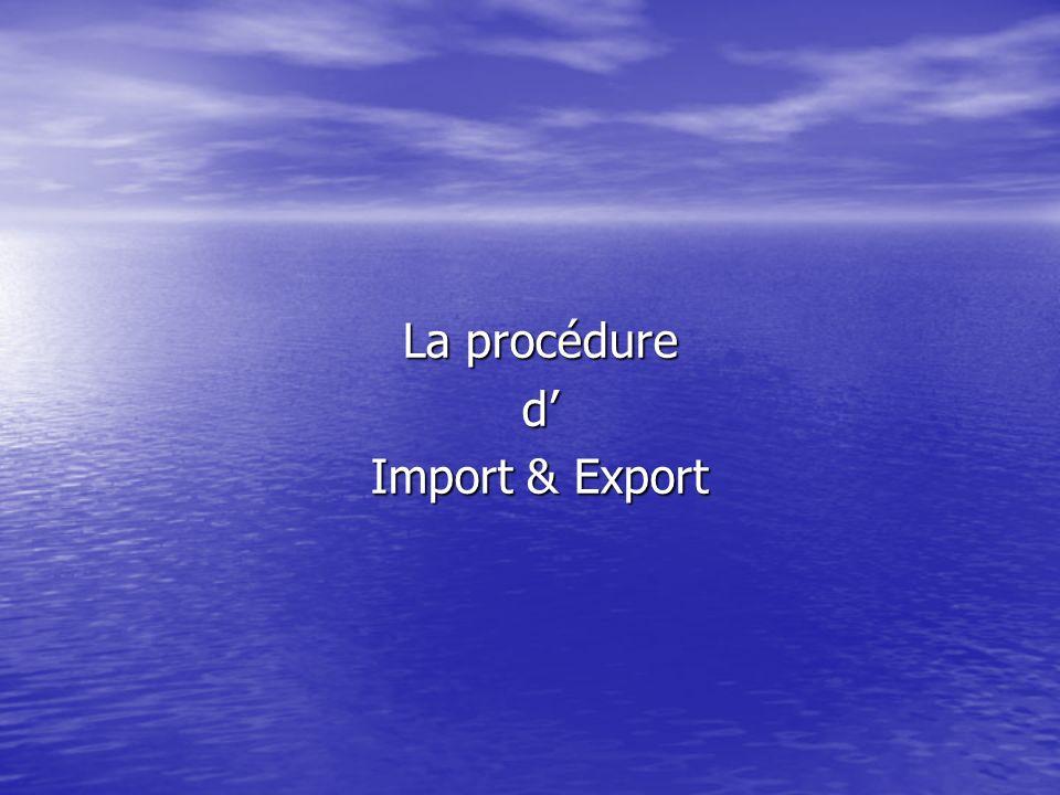 La procédure d Import & Export