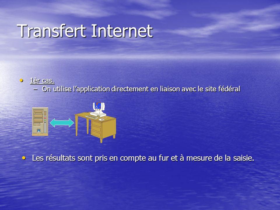 Transfert Internet 1èr cas. 1èr cas.
