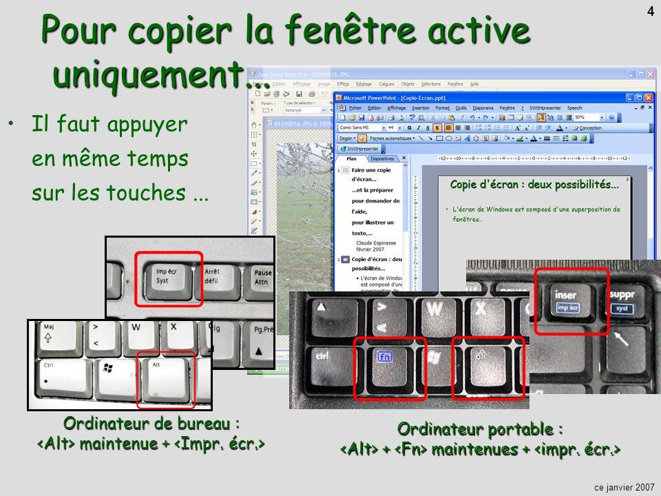 ce janvier 2007 4 Il faut appuyer en même temps sur les touches... Ordinateur de bureau : maintenue + Ordinateur de bureau : maintenue + Ordinateur po
