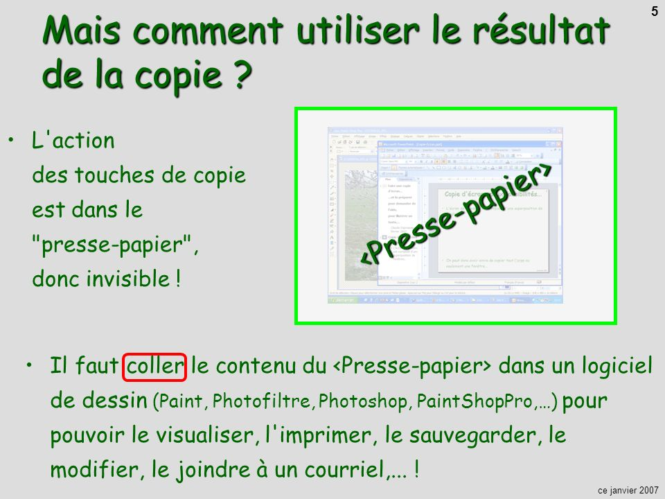 ce janvier 2007 5 L action des touches de copie est dans le presse-papier , donc invisible .