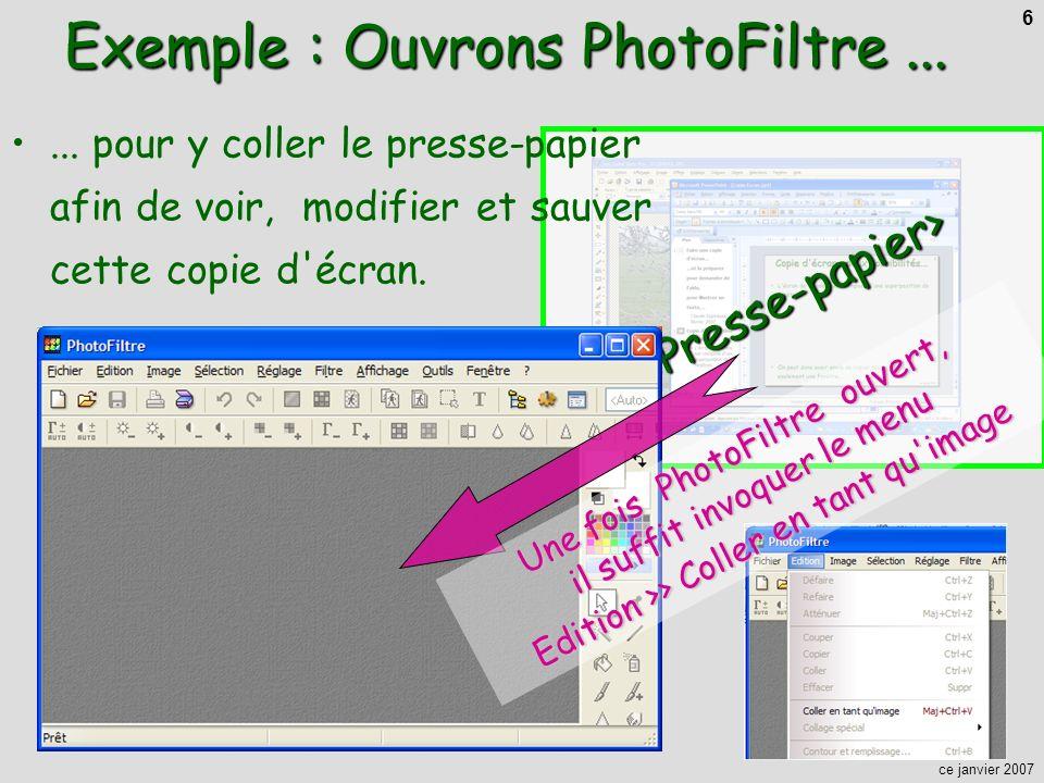 ce janvier 2007 6<Presse-papier>... pour y coller le presse-papier afin de voir, modifier et sauver cette copie d'écran. Exemple : Ouvrons PhotoFiltre