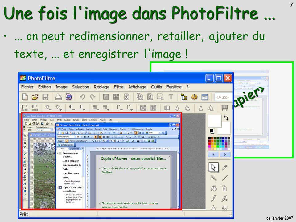 ce janvier 2007 7<Presse-papier>... on peut redimensionner, retailler, ajouter du texte,... et enregistrer l'image ! Une fois l'image dans PhotoFiltre